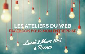 Les ateliers du web : Facebook pour mon entreprise