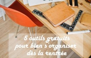 5 outils gratuits pour bien s'organiser dès la rentrée