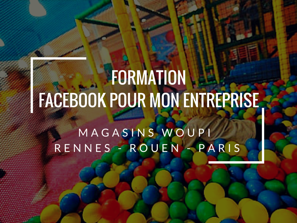 Formation Facebook pour mon entreprise